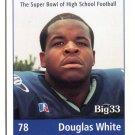 DOUGLAS WHITE 1999 Pennsylvania PA Big 33 High School card EAST CAROLINA OG / DT