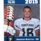 ANDREW KOESTER 2015 Pennsylvania PA Big 33 High School card St. FRANCIS QB