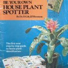 BE YOUR OWN HOUSE PLANT SPOTTER By DR. D.G. & J.P. HESSAYON
