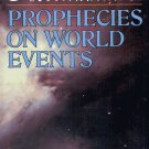 NOSTRADAMUS--PROPHECIES ON WORLD EVENTS By STEWART ROBB