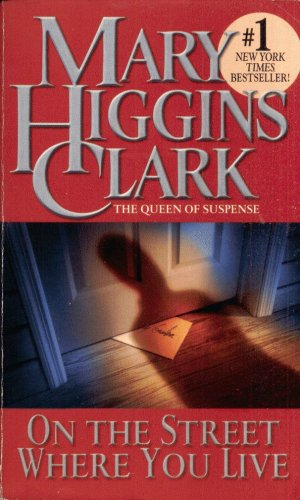 ON THE STREET WHERE YOU LIVE By CAROL HIGGINS CLARK