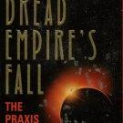 DREAD EMPIRE'S FALL--THE PRAXIS By WALTER JON WILLIAMS