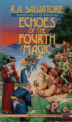 ECHOES OF THE FOURTH MAGIC By R. A. SALVATORE