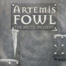 ARTEMIS FOWL-- THE ARCTIC INCIDENT By EOIN COLFER
