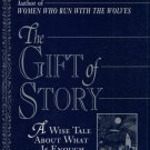 THE GIFT OF STORY:  A WISE TALE ABOUT WHAT IS ENOUGH By CLARISSA PINKOLA ESTES