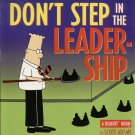 DON'T STEP IN THE LEADERSHIP--DILBERT