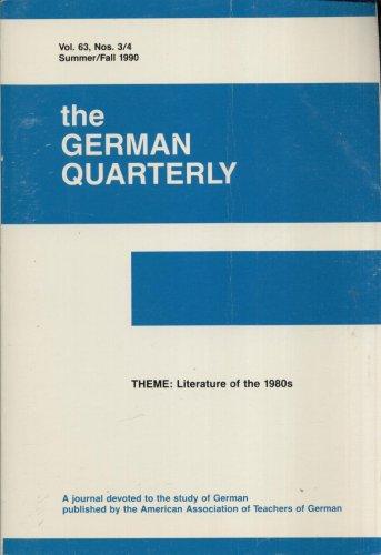 THE GERMAN QUARTERLY--VOL. 63, NOS. 3 & 4--SUMMER/FALL 1990