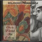 10,000 MANIACS--OUT TIME IN EDEN--CD