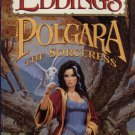 POLGARA THE SORCERESS By DAVID & LEIGH EDDINGS