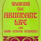 SHARING THE ABUNDANT LIFE WITH HIGH SCHOOL STUDENTS