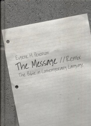 THE MESSAGE//REMIX By EUGENE H. PETERSON