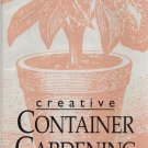 CREATIVE CONTAINER GARDENING FROM START TO FINISH