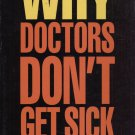 WHY DOCTORS DON'T GET SICK
