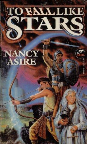 TO FALL LIKE STARS By NANCY ASIRE