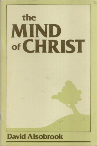 THE MIND OF CHRIST By DAVID ALSOBROOK