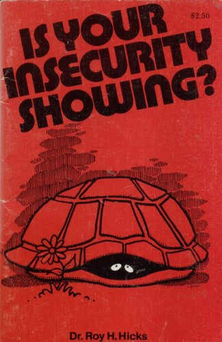 IS YOUR INSECURITY SHOWING? By ROY H. HICKS