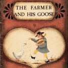 THE FARMER AND HIS GOOSE By MILLY SMITH