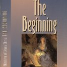 THE LIFE AND MINISTRY OF JESUS CHRIST--THE BEGINNING--NAVIGATORS