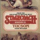 Stagecoach--Station 12--Tucson by Hank Mitchum
