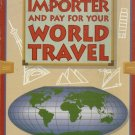 How to Be an Importer and Pay For Your Travel by Mary Green & Stanley Gillmar