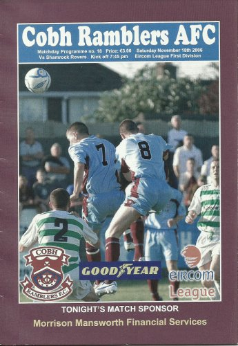 COBH RAMBLERS SHAMROCK ROVERS EIRCOM LEAGUE IRELAND FOOTBALL PROGRAMME 18th NOVEMBER 2006