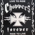 CHOPPERS FOREVER LIVE TO RIDE RIDE TO LIVE PARKING SIGNS