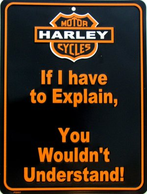 HARLEY DAVIDSON IF I HAVE TO EXPLAIN YOU WOULDN'T UNDERSTAND PARKING SIGNS