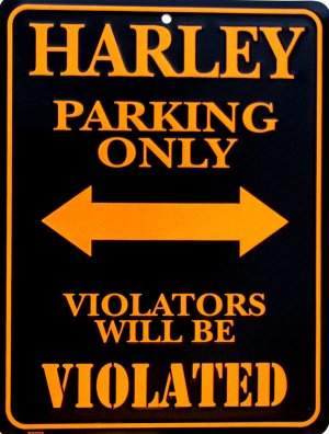 HARLEY PARKING ONLY VIOLATORS WILL BE VIOLATED PARKING SIGNS