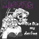Misfits Vinyl Sticker Die Die My Darling