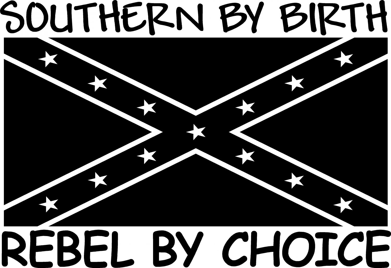REBEL SOUTHERN BY BIRTH REBEL BY CHOICE VINYL DECAL STICKER