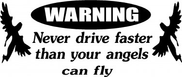 christian angel jesus never drive faster than angel can fly vinyl decal sticker