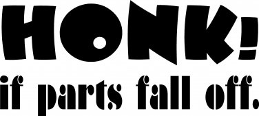 """honk if parts fall off vinyl decal sticker 8"""" wide"""