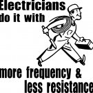 ELECTRICIAN MORE FREQUENCY LESS RESISTANCE VINYL DECAL STICKER