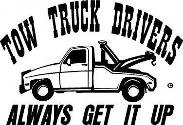 tow truck drivers always get it up vinyl decal sticker