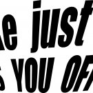 "i brake just too piss you off vinyl decal sticker 8""  wide!"