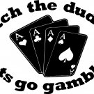 "ditch the dude lets go gamble! vinyl decal sticker 7"" wide!!"
