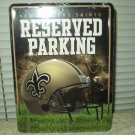 "new orleans saints reserved parking sign novelty metal approx 11"" x 8.5"" rico industries"