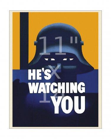 He's Watching You - 11x14 inch World War II US Propaganda Poster WW2