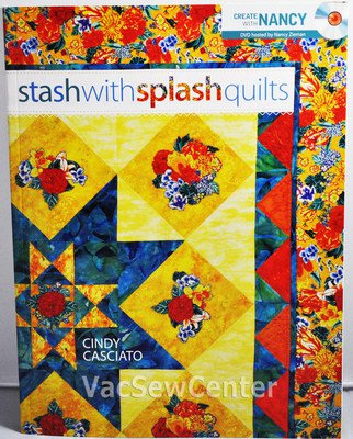 Stash With Splash Quilts Sewing Book With DVD Z2918