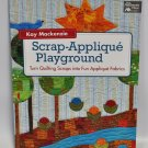 Scrap Applique Playground By Kay Mackenzie