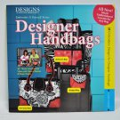 Designer Handbags By Eileen Roche and Nancy Zieman