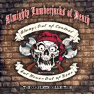 Almighty Lumberjacks of Death - Always out of control but never out of beer - CD