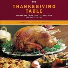 The Thanksgiving Table : Recipes and Ideas to Create Your Own Holiday #T1045