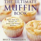 The Ultimate Muffin Book: More Than 600 Recipe for Sweet & Savory Muffins #T1043