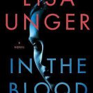 In the Blood by Lisa Unger (2014, Paperback) X262