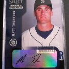 Matt Thornton 2002 Select Rookies & Prospects Autograph Card Seattle Mariners
