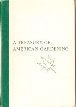 A Treasury of American Gardening Ed. John R. Whiting
