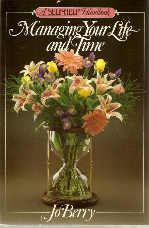 Managing Your Life and Time by Jo Berry