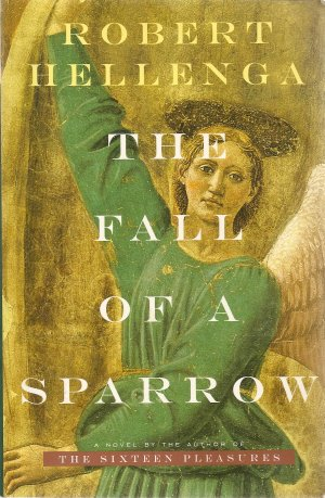 The Fall of a Sparrow by Robert Hellenga