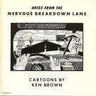 Notes from the Nervous Breakdown Lane cartoons by Ken Brown